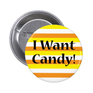 I Want Candy 2 Inch Round Button