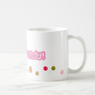 """""""I Want Candy"""" Mug"""
