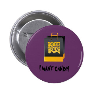 """""""I Want Candy!"""" Trick or Treat Bag 2 Inch Round Button"""