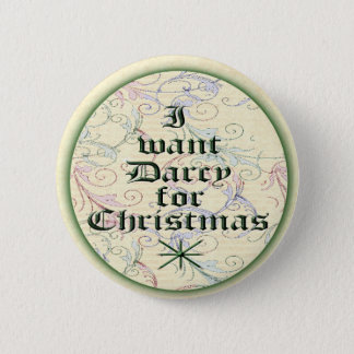 I Want Darcy for Christmas 2 Inch Round Button