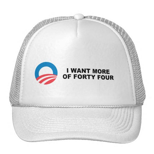 I WANT MORE OF FORTY FOUR HAT