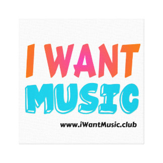 I Want Music - Canvas Wall Art