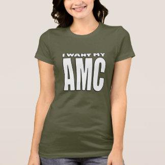I Want My AMC T-shirt