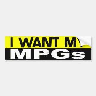 I Want My MPGs Bumper Sticker