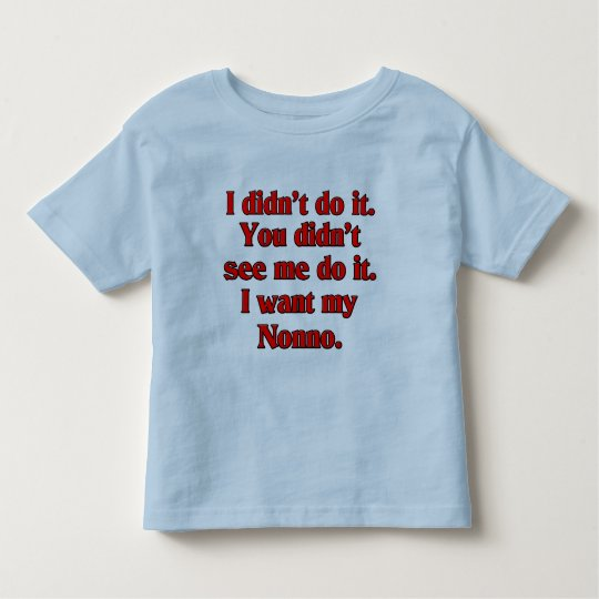 I want my nonno (Italian Grandfather). Toddler T-shirt