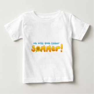 I want nevertheless dear summer baby T-Shirt
