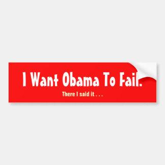 I Want Obama To Fail Bumper Sticker