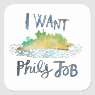 I Want Phil's Job Sticker