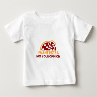 I Want Pizza Baby T-Shirt