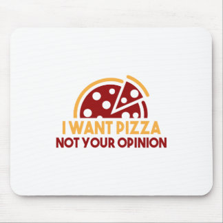 I Want Pizza Mouse Pad