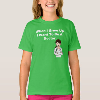 I Want To Be A Doctor T-Shirt