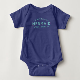 I want to be a mermaid Baby Bodysuit