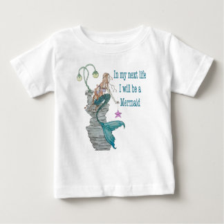 I want to be a Mermaid Baby T-Shirt
