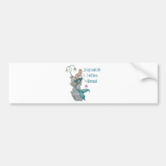 I want to be a Mermaid Bumper Sticker
