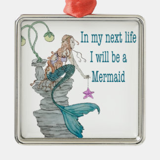 I want to be a Mermaid Metal Ornament