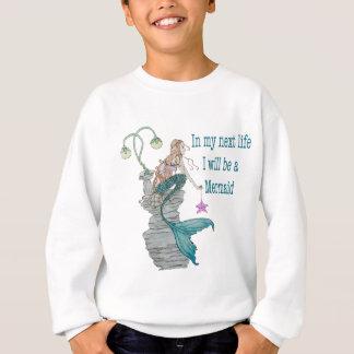 I want to be a Mermaid Sweatshirt