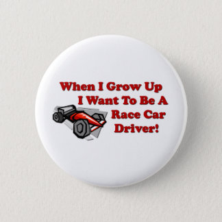 I Want to be A Race Car Driver 2 Inch Round Button
