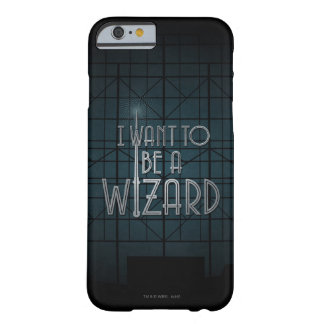 I Want To Be A Wizard Barely There iPhone 6 Case
