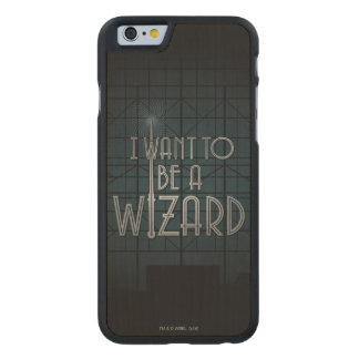I Want To Be A Wizard Carved Maple iPhone 6 Case