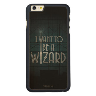 I Want To Be A Wizard Carved Maple iPhone 6 Plus Case