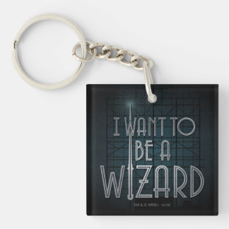 I Want To Be A Wizard Keychain