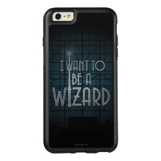 I Want To Be A Wizard OtterBox iPhone 6/6s Plus Case