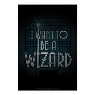 I Want To Be A Wizard Poster
