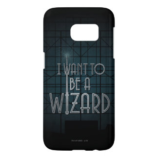I Want To Be A Wizard Samsung Galaxy S7 Case