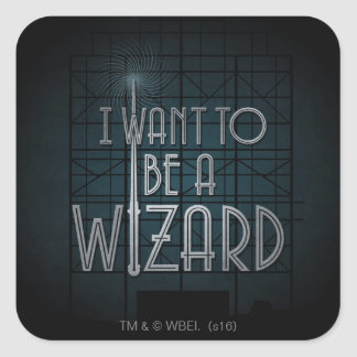I Want To Be A Wizard Square Sticker