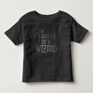 I Want To Be A Wizard Toddler T-shirt