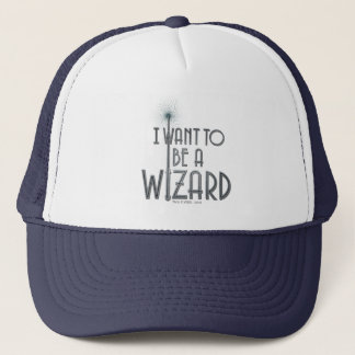 I Want To Be A Wizard Trucker Hat