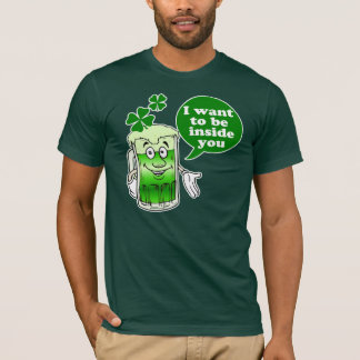 I Want To Be Inside You St Patty's Day T-Shirt