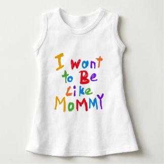 I Want to be Like Mommy Dress