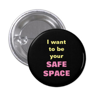 I want to be your SAFE SPACE 1 Inch Round Button