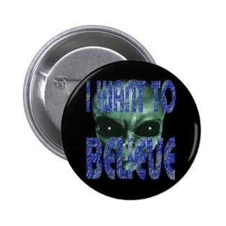 I Want To Believe 2 2 Inch Round Button