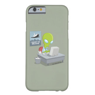 I Want To Believe Barely There iPhone 6 Case