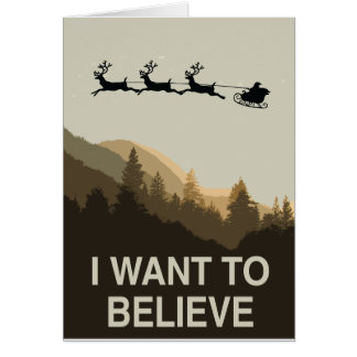 I want to believe in Christmas Card