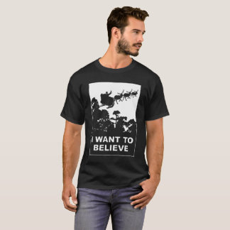 I Want To Believe In Santa Claus T-Shirt