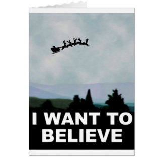 I Want To Believe Santa Card