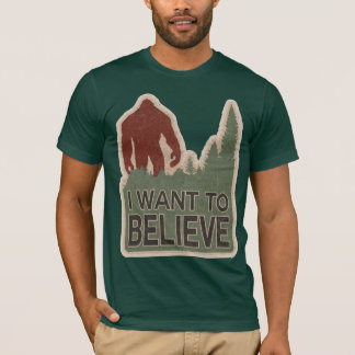 I Want To Believe T-Shirt