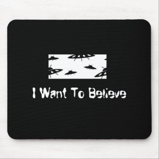 I Want To Believe X-Files Mouse Pad