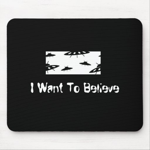I Want To Believe X-Files Mouse Pads