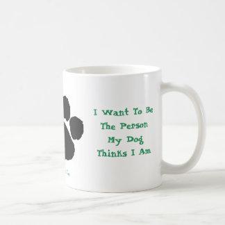 I Want To BeThe Person Coffee Mug