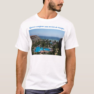 I want to buy a time share. T-Shirt