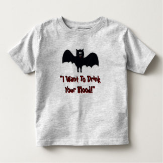 """I Want To Drink your blood Kids Toddler Tshirt"