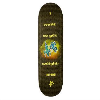I Want to Get Weightless Custom Skate Board