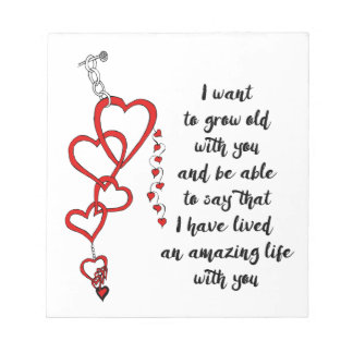 I want to grow old with you notepad