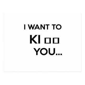 I WANT TO KI_ _ YOU POSTCARD