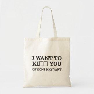 I WANT TO KI_ _ YOU TOTE BAG