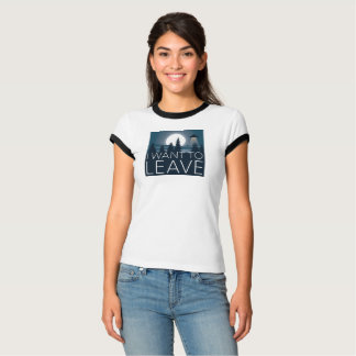 I want to leave UFO Funny Humour T-Shirt